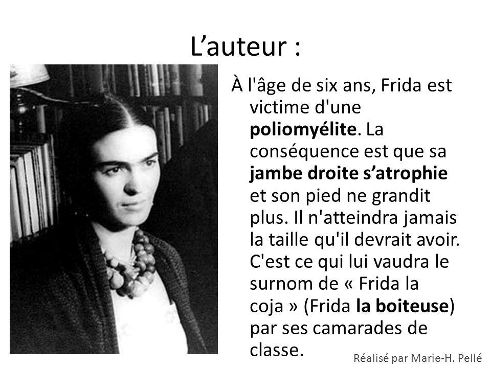 L'auteur : À l'âge de six ans, Frida est victime d'une poliomyélite. La conséquence est que sa jambe droite s'atrophie et son pied ne grandit plus. Il