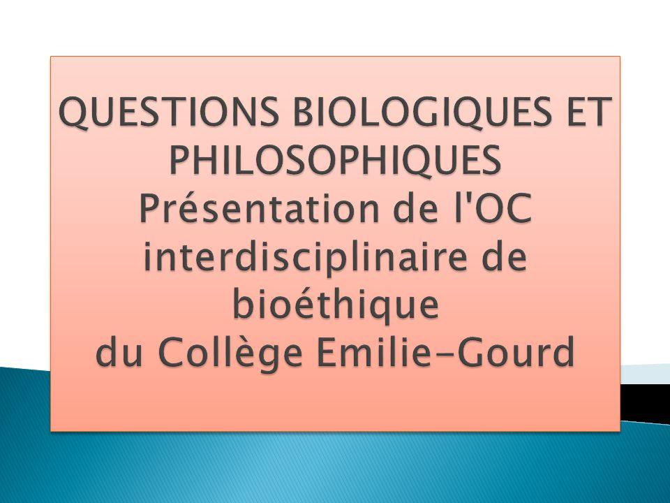 Cours donné par:  Bernard Bauer (enseignant de biologie)  Crystel Stoky (enseignante de philosophie)