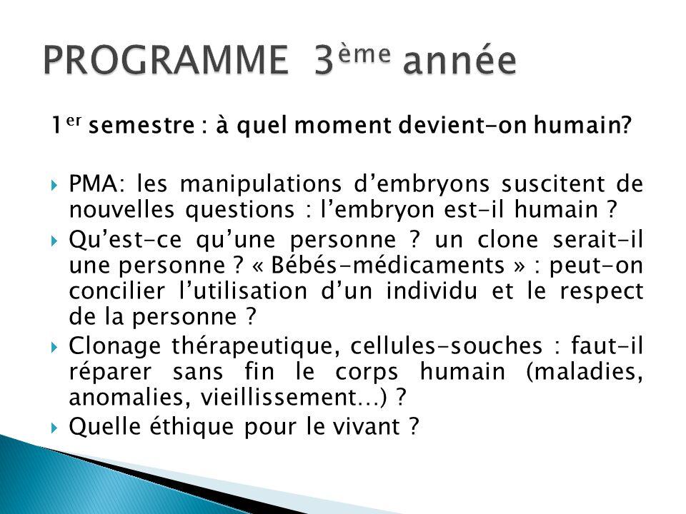 1 er semestre : à quel moment devient-on humain?  PMA: les manipulations d'embryons suscitent de nouvelles questions : l'embryon est-il humain ?  Qu