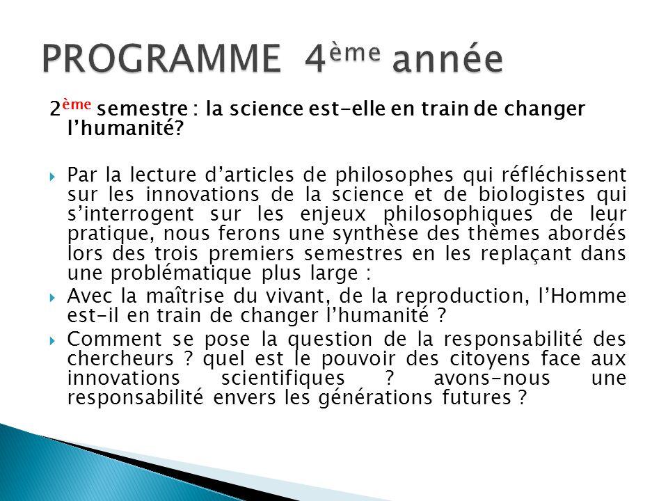 2 ème semestre : la science est-elle en train de changer l'humanité?  Par la lecture d'articles de philosophes qui réfléchissent sur les innovations