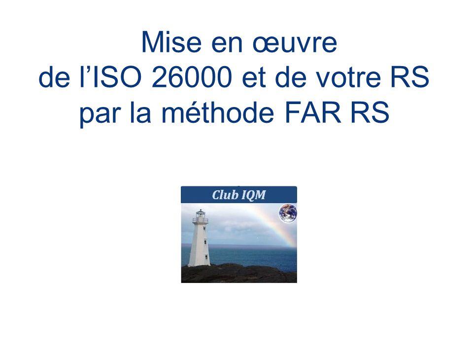 Mise en œuvre de l'ISO 26000 et de votre RS par la méthode FAR RS