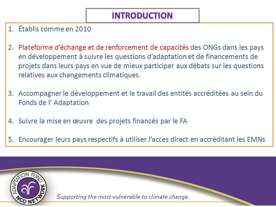 1.Établis comme en 2010 2.Plateforme d'échange et de renforcement de capacités des ONGs dans les pays en développement à suivre les questions d'adapta