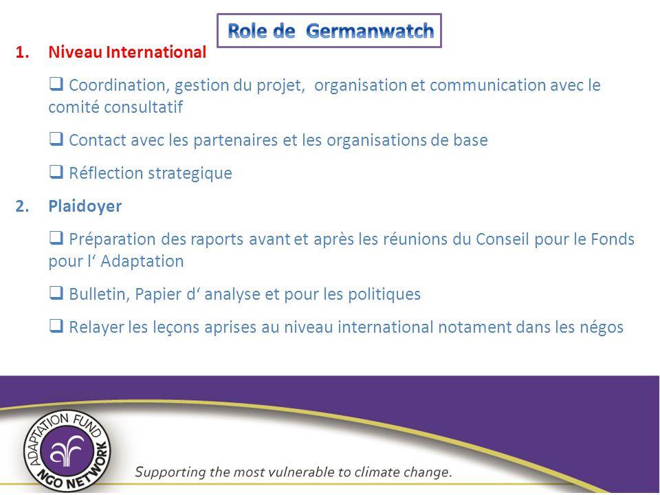 1.Niveau International  Coordination, gestion du projet, organisation et communication avec le comité consultatif  Contact avec les partenaires et l