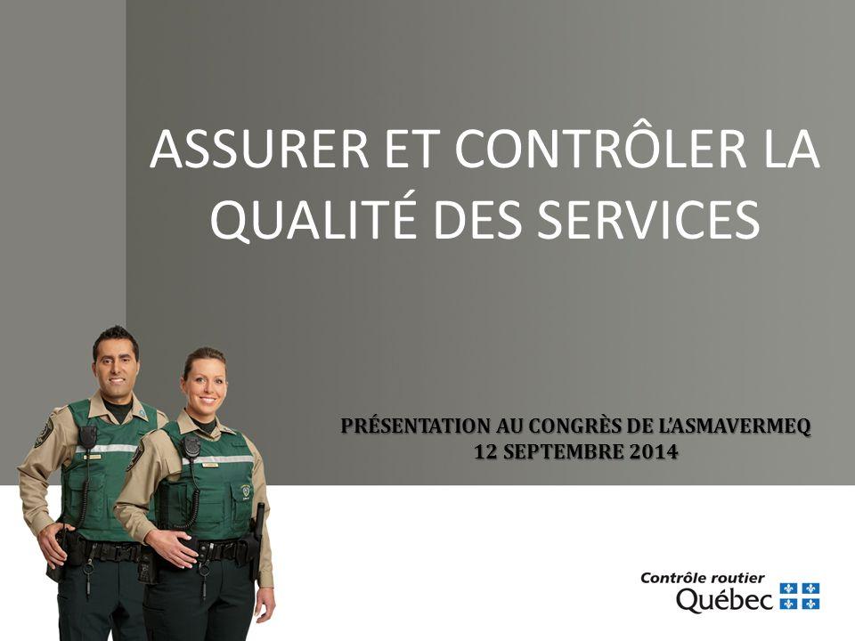 PRÉSENTATION AU CONGRÈS DE L'ASMAVERMEQ 12 SEPTEMBRE 2014 ASSURER ET CONTRÔLER LA QUALITÉ DES SERVICES