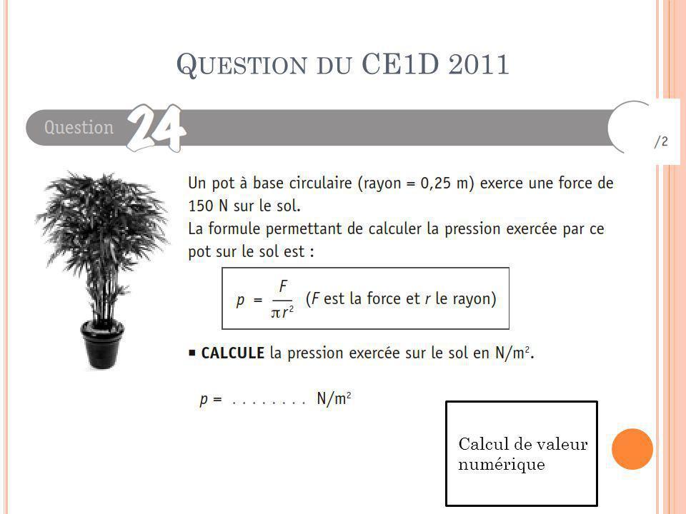 Q UESTION DU CE1D 2011 Calcul de valeur numérique