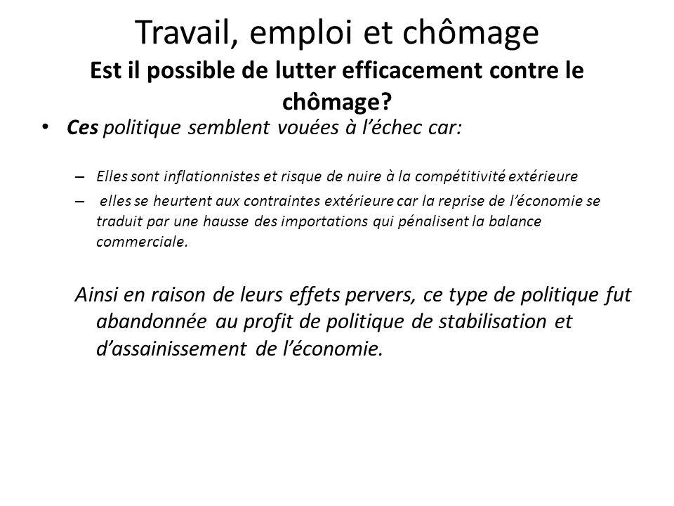 Travail, emploi et chômage Est il possible de lutter efficacement contre le chômage.