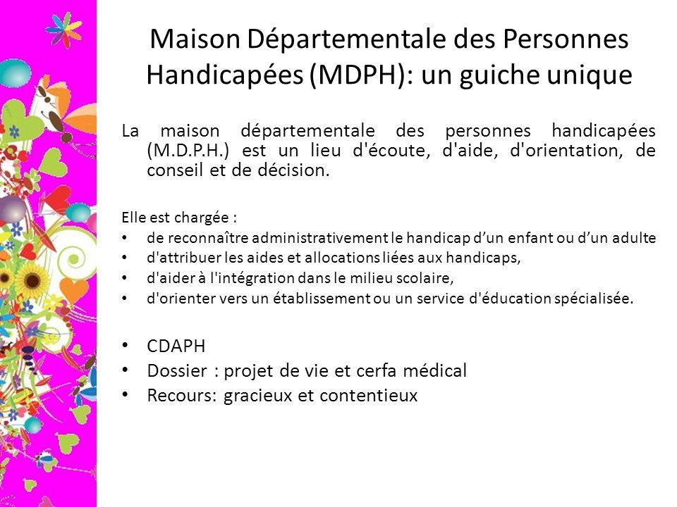 Maison Départementale des Personnes Handicapées (MDPH): un guiche unique La maison départementale des personnes handicapées (M.D.P.H.) est un lieu d'é