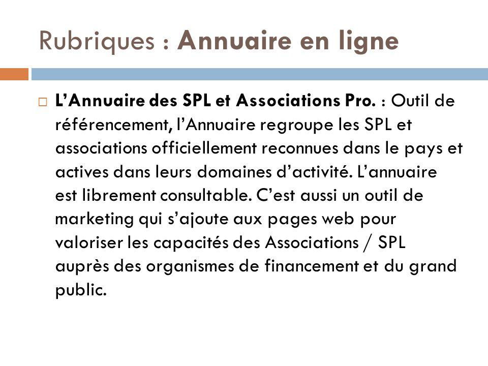 Rubriques : Annuaire en ligne  L'Annuaire des SPL et Associations Pro. : Outil de référencement, l'Annuaire regroupe les SPL et associations officiel