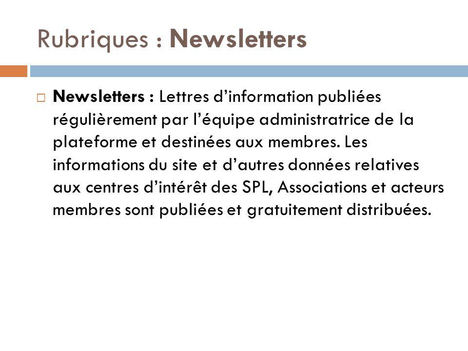 Rubriques : Newsletters  Newsletters : Lettres d'information publiées régulièrement par l'équipe administratrice de la plateforme et destinées aux me