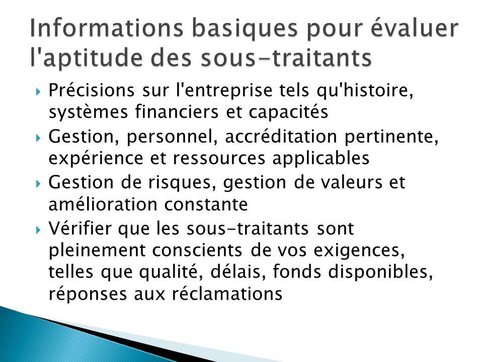  Précisions sur l'entreprise tels qu'histoire, systèmes financiers et capacités  Gestion, personnel, accréditation pertinente, expérience et ressour