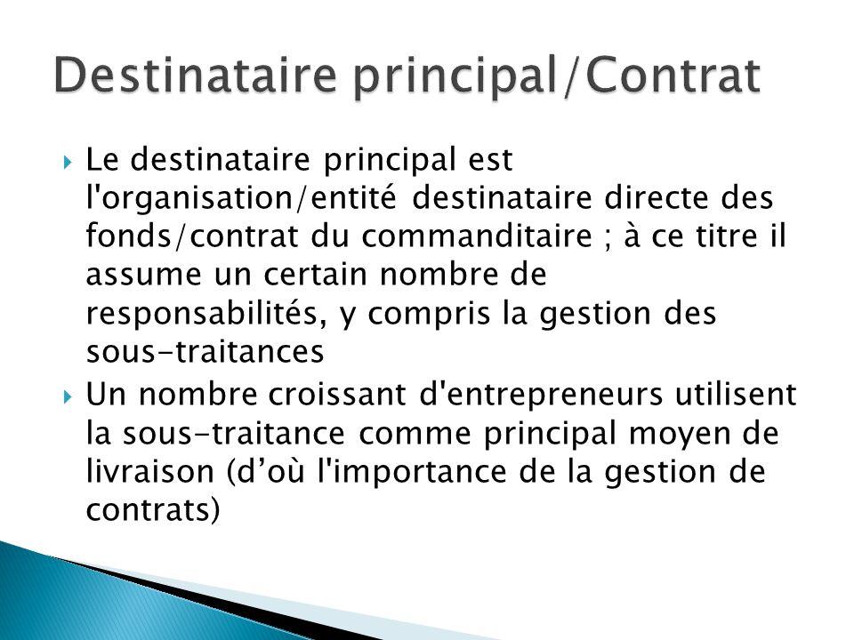  Le destinataire principal est l'organisation/entité destinataire directe des fonds/contrat du commanditaire ; à ce titre il assume un certain nombre