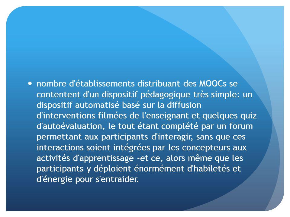 nombre d'établissements distribuant des MOOCs se contentent d'un dispositif pédagogique très simple: un dispositif automatisé basé sur la diffusion d'