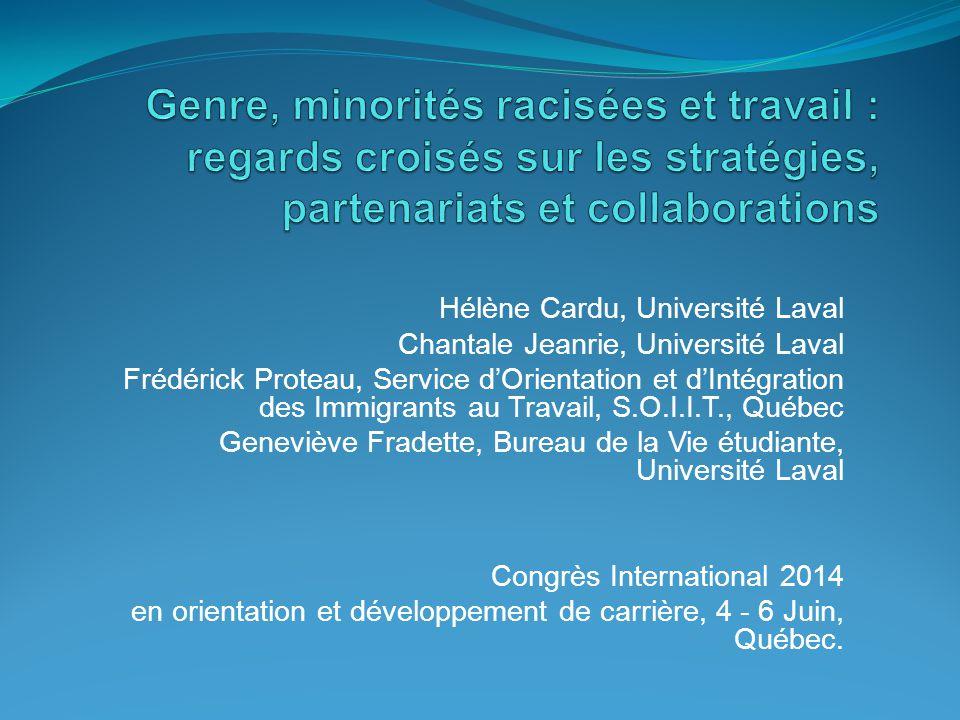 Hélène Cardu, Université Laval Chantale Jeanrie, Université Laval Frédérick Proteau, Service d'Orientation et d'Intégration des Immigrants au Travail,