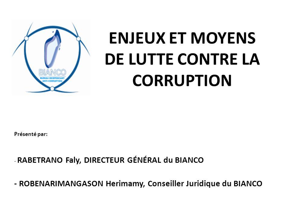  LA CORRUPTION existe presque dans tous les secteurs publics que privés à Madagascar.