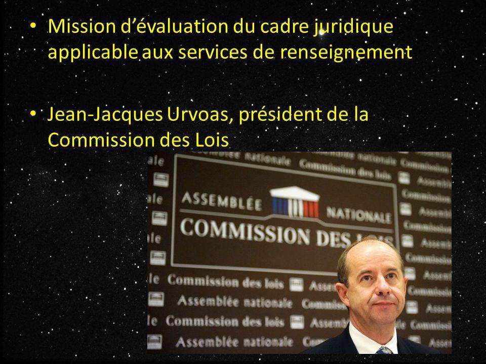 Mission d'évaluation du cadre juridique applicable aux services de renseignement Jean-Jacques Urvoas, président de la Commission des Lois