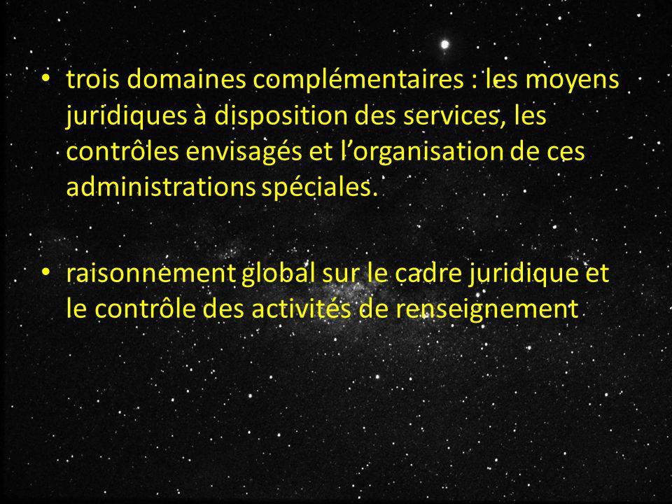 trois domaines complémentaires : les moyens juridiques à disposition des services, les contrôles envisagés et l'organisation de ces administrations spéciales.