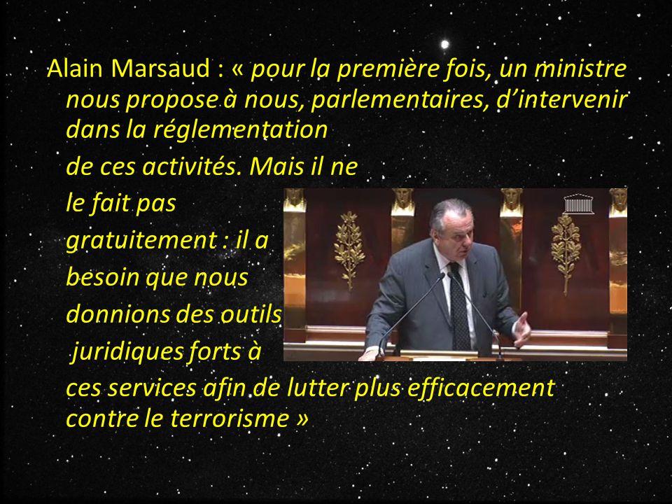 Alain Marsaud : « pour la première fois, un ministre nous propose à nous, parlementaires, d'intervenir dans la réglementation de ces activités.