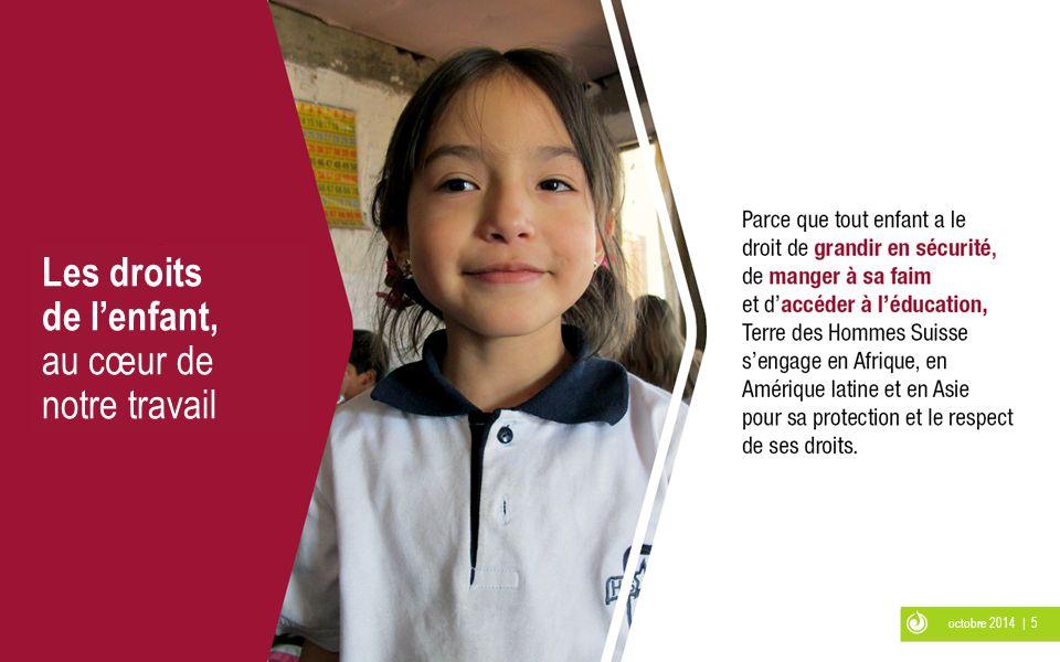 octobre 2014 | 5 Les droits de l'enfant, au cœur de notre travail