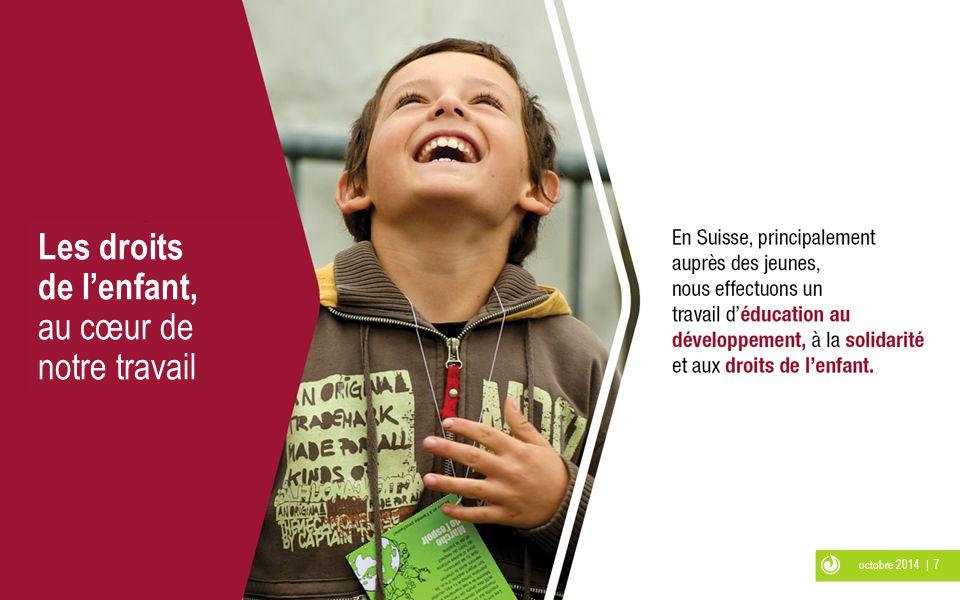 octobre 2014 | 7 Les droits de l'enfant, au cœur de notre travail