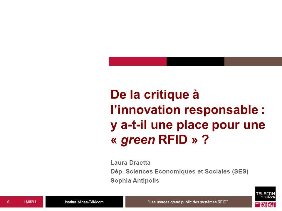 Institut Mines-Télécom De la critique à l'innovation responsable : y a-t-il une place pour une « green RFID » .