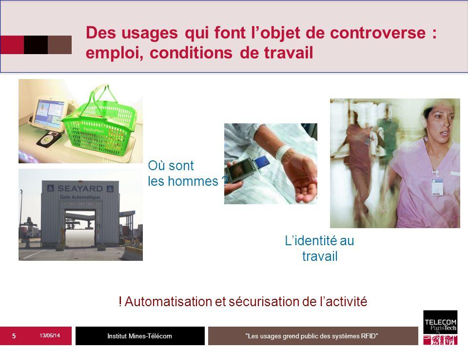 Institut Mines-Télécom 5 Des usages qui font l'objet de controverse : emploi, conditions de travail .