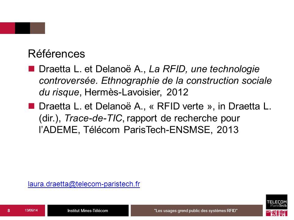 Institut Mines-Télécom Références Draetta L. et Delanoë A., La RFID, une technologie controversée.