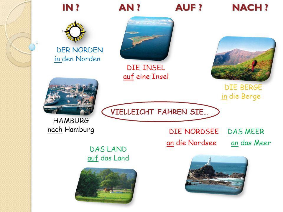 DER NORDEN DIE INSEL DAS LAND DIE BERGE HAMBURG DIE NORDSEE DAS MEER VIELLEICHT FAHREN SIE… in den Norden auf eine Insel in die Berge nach Hamburg auf