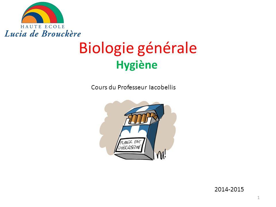 Biologie générale Hygiène Cours du Professeur Iacobellis 2014-2015 1