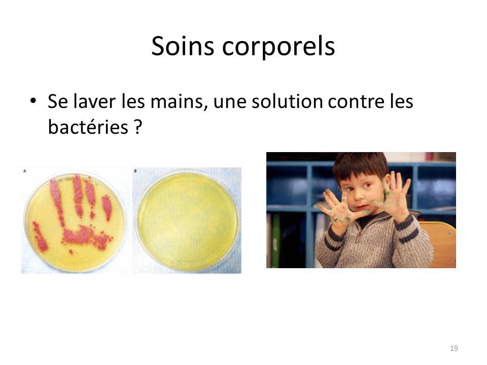 Soins corporels Se laver les mains, une solution contre les bactéries ? 19