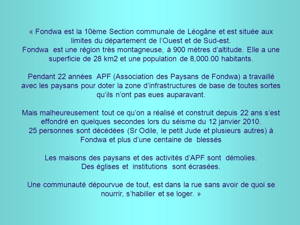 « Fondwa est la 10ème Section communale de Léogâne et est située aux limites du département de l'Ouest et de Sud-est.