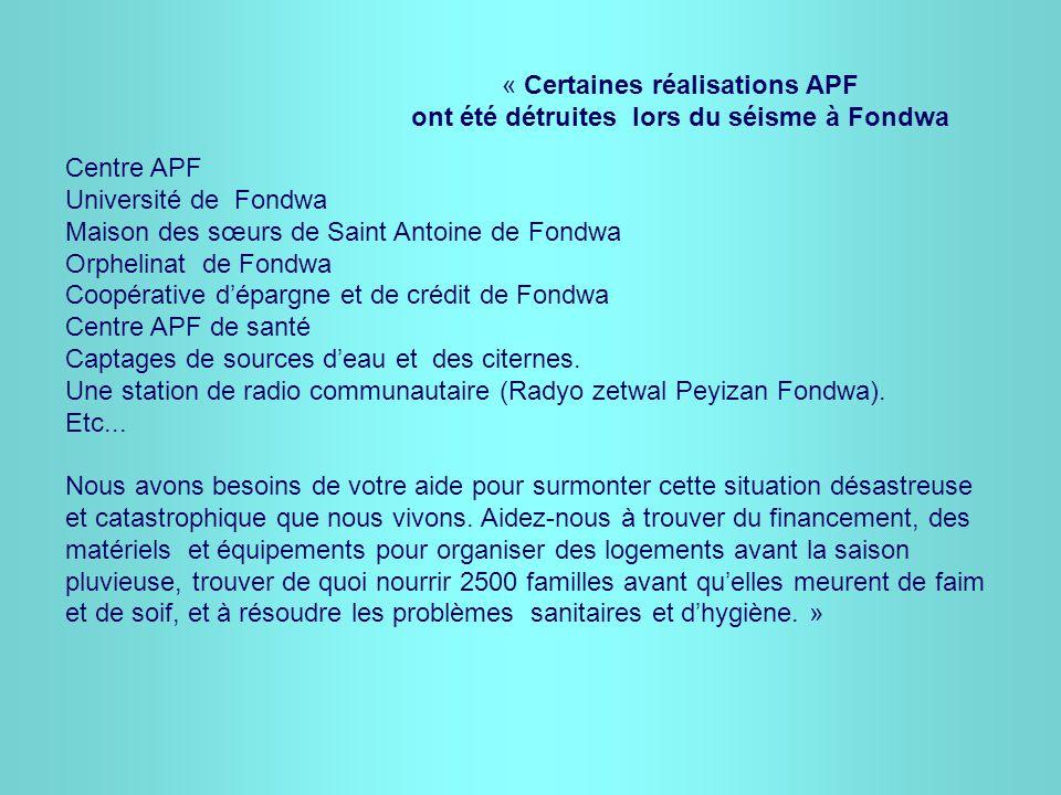 Centre APF Université de Fondwa Maison des sœurs de Saint Antoine de Fondwa Orphelinat de Fondwa Coopérative d'épargne et de crédit de Fondwa Centre APF de santé Captages de sources d'eau et des citernes.