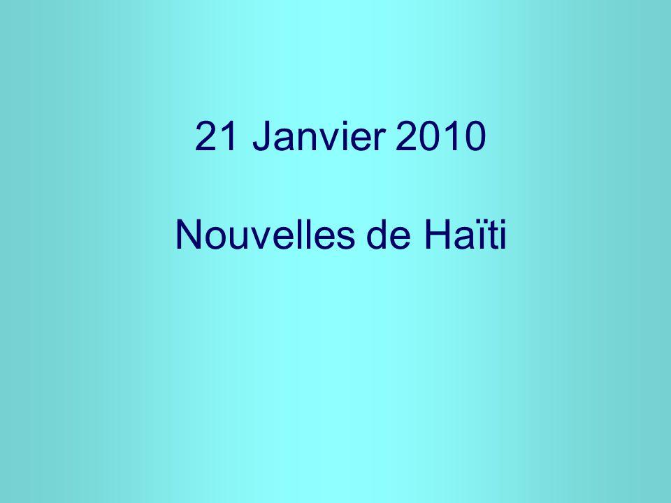 21 Janvier 2010 Nouvelles de Haïti