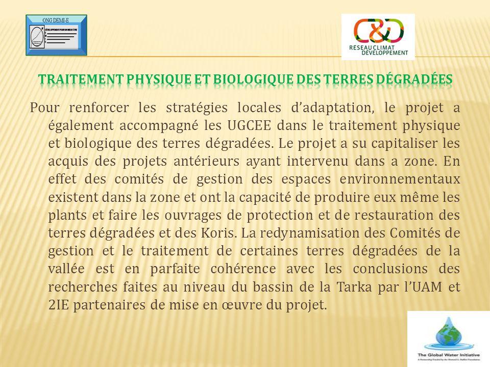 Pour renforcer les stratégies locales d'adaptation, le projet a également accompagné les UGCEE dans le traitement physique et biologique des terres dé