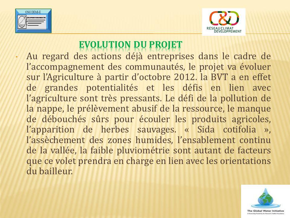 Au regard des actions déjà entreprises dans le cadre de l'accompagnement des communautés, le projet va évoluer sur l'Agriculture à partir d'octobre 20