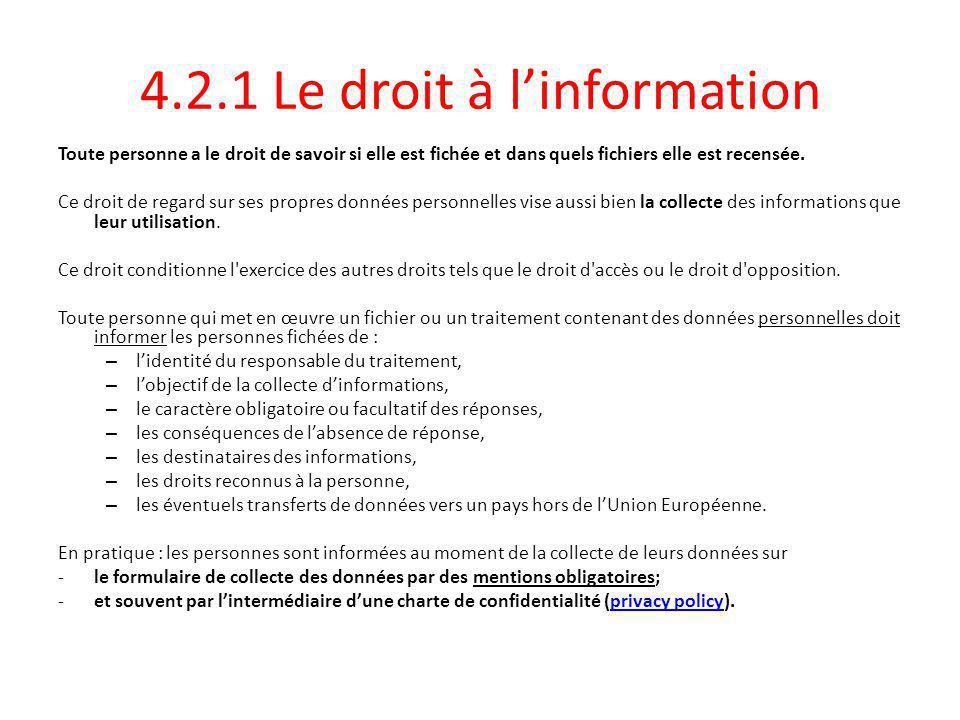 4.2.1 Le droit à l'information Toute personne a le droit de savoir si elle est fichée et dans quels fichiers elle est recensée.