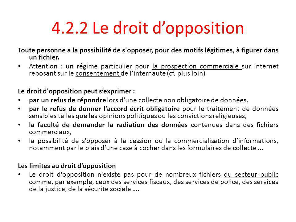 4.2.2 Le droit d'opposition Toute personne a la possibilité de s opposer, pour des motifs légitimes, à figurer dans un fichier.