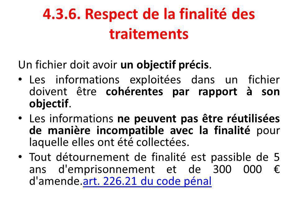 4.3.6.Respect de la finalité des traitements Un fichier doit avoir un objectif précis.