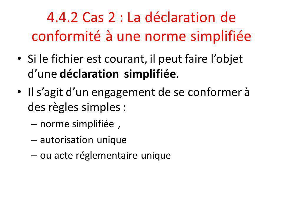 4.4.2 Cas 2 : La déclaration de conformité à une norme simplifiée Si le fichier est courant, il peut faire l'objet d'une déclaration simplifiée.