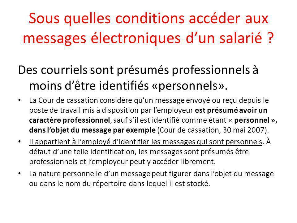 Sous quelles conditions accéder aux messages électroniques d'un salarié .