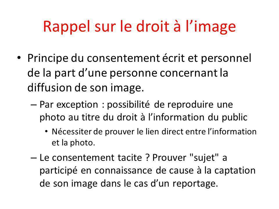 Rappel sur le droit à l'image Principe du consentement écrit et personnel de la part d'une personne concernant la diffusion de son image.