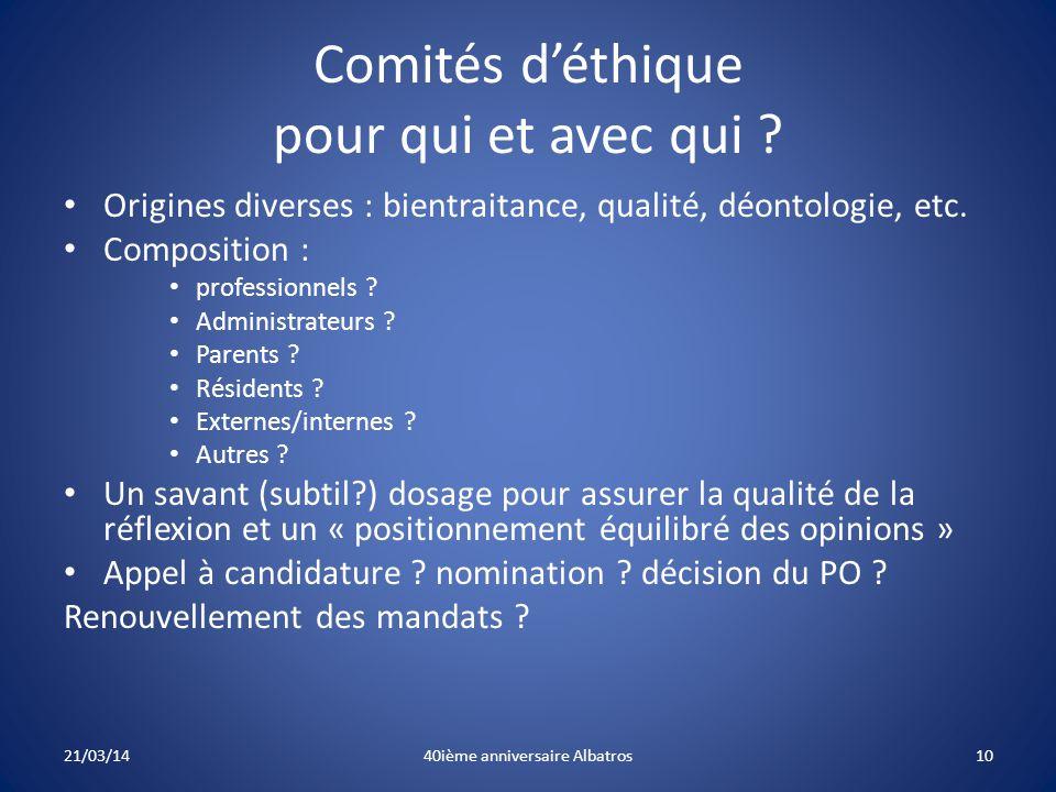 Comités d'éthique pour qui et avec qui .