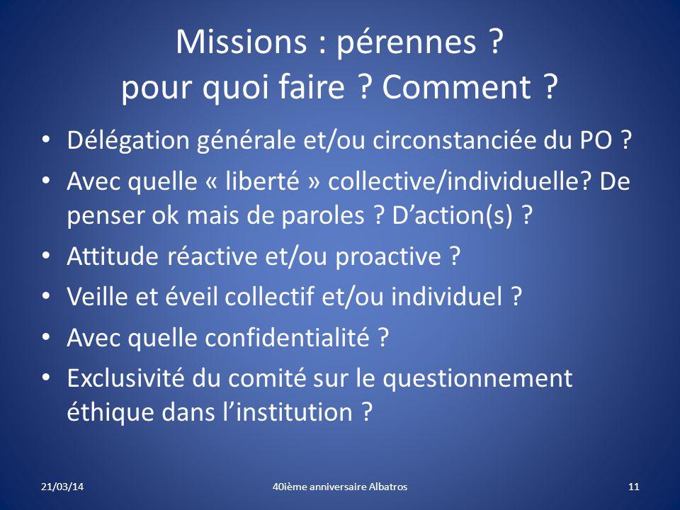 Missions : pérennes .pour quoi faire . Comment . Délégation générale et/ou circonstanciée du PO .