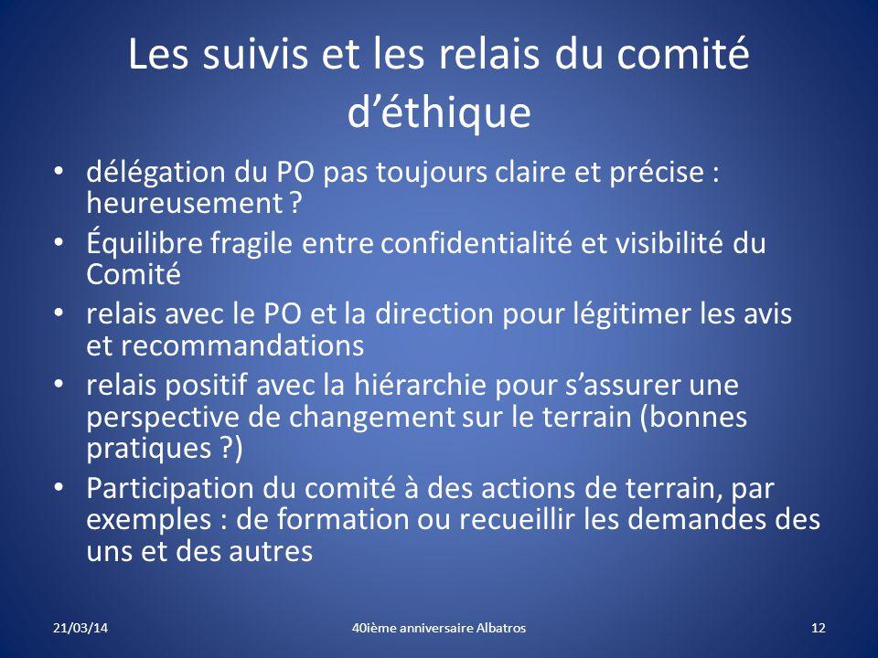 Les suivis et les relais du comité d'éthique délégation du PO pas toujours claire et précise : heureusement .