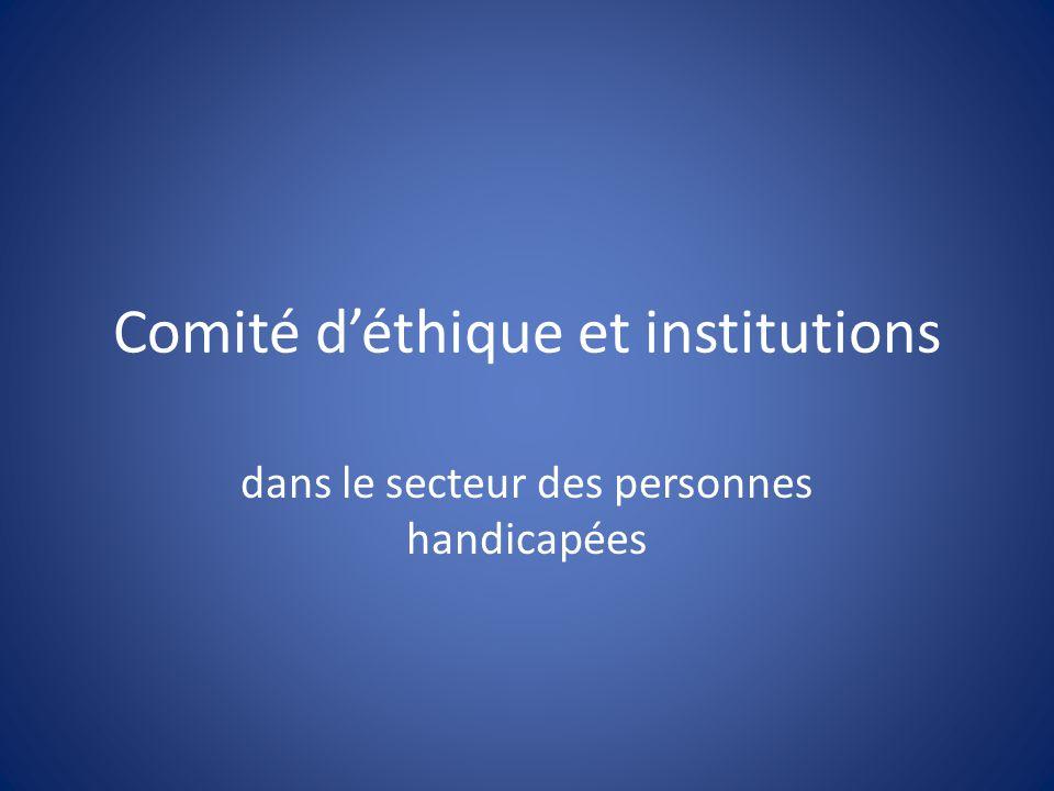 Comité d'éthique et institutions dans le secteur des personnes handicapées