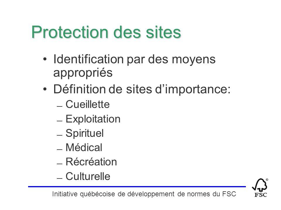 Initiative québécoise de développement de normes du FSC Protection des sites Identification par des moyens appropriés Définition de sites d'importance