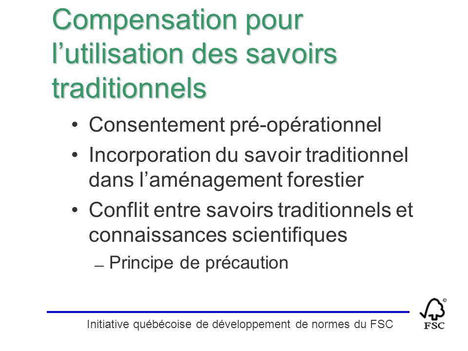 Initiative québécoise de développement de normes du FSC Compensation pour l'utilisation des savoirs traditionnels Consentement pré-opérationnel Incorp