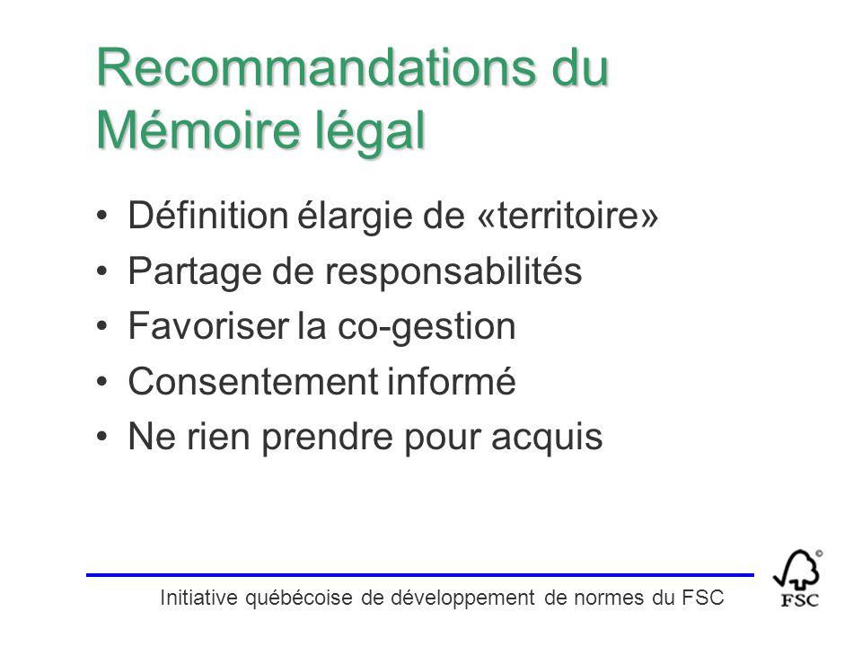 Initiative québécoise de développement de normes du FSC Recommandations du Mémoire légal Définition élargie de «territoire» Partage de responsabilités