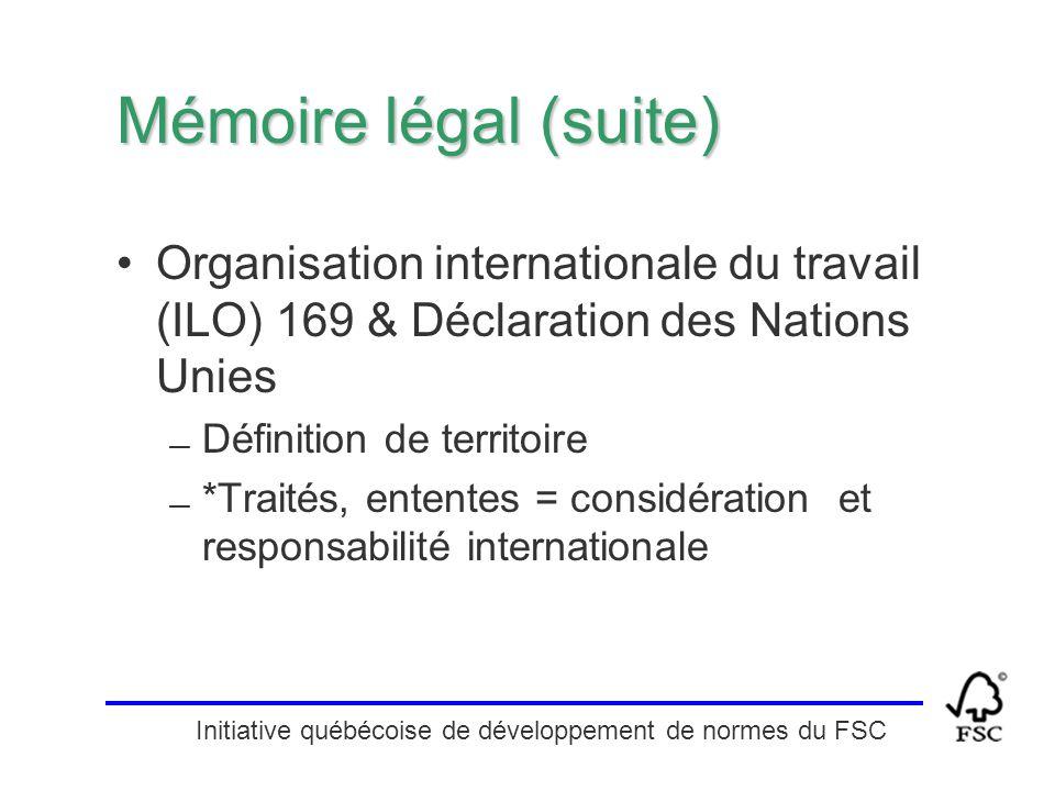 Mémoire légal (suite) Organisation internationale du travail (ILO) 169 & Déclaration des Nations Unies — Définition de territoire — *Traités, ententes