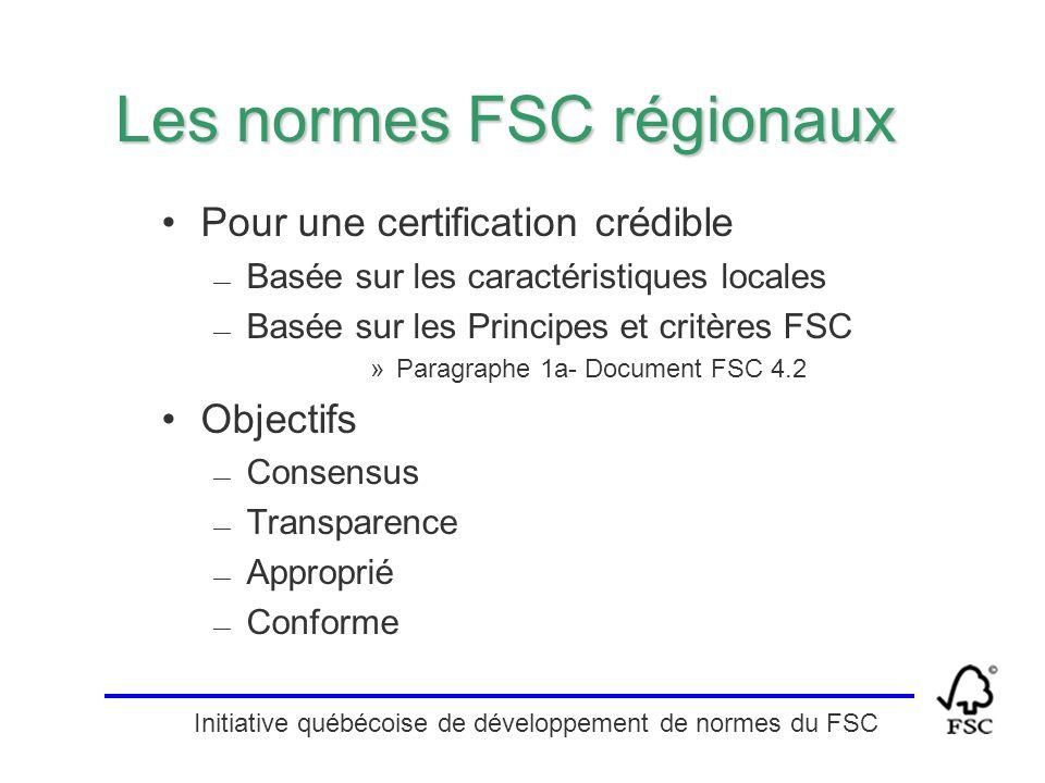 Initiative québécoise de développement de normes du FSC Les normes FSC régionaux Pour une certification crédible — Basée sur les caractéristiques loca