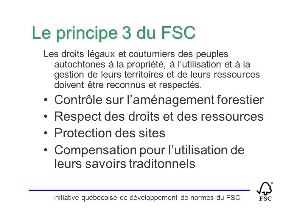 Initiative québécoise de développement de normes du FSC Le principe 3 du FSC Les droits légaux et coutumiers des peuples autochtones à la propriété, à